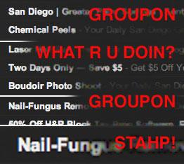 groupon. stahp.